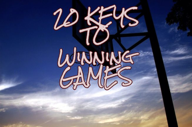 20 Keys To Winning Game and Championships