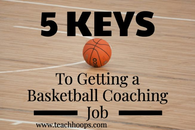 5 Keys to Becoming a Basketball Coach and the Interview Process