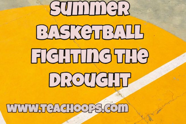 Summer Basketball ( Avoid the Drought)