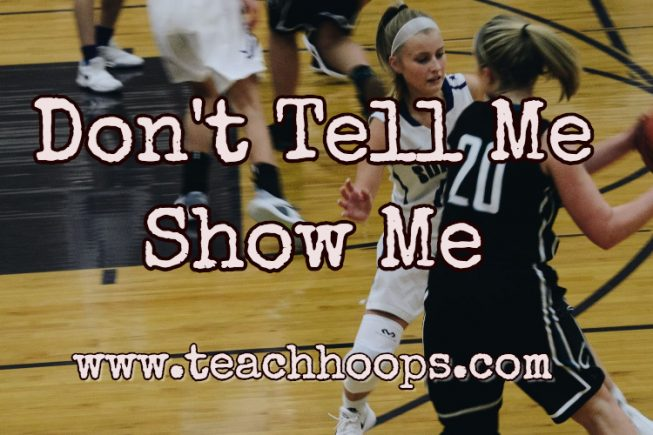 Basketball players…Don't tell me…Show Me""