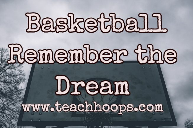 Basketball: Remember the Dream