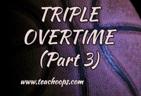 TRIPLE OVERTIME (PART 3)