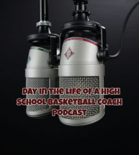 Day in the Life of High School Coach Podcast