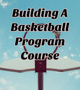 Building A Basketball Program and.Culture Updated 8/30/20