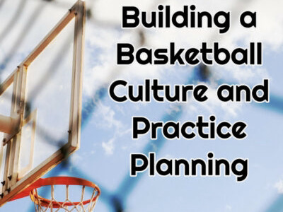 Developing Basketball Culture and Practice Planning