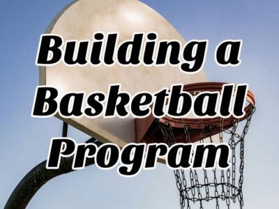 Building a Basketball Program