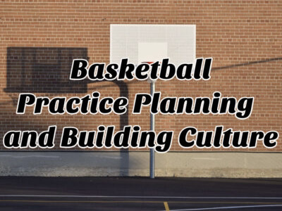 Practice Planning and Building Culture with Coach Thompson