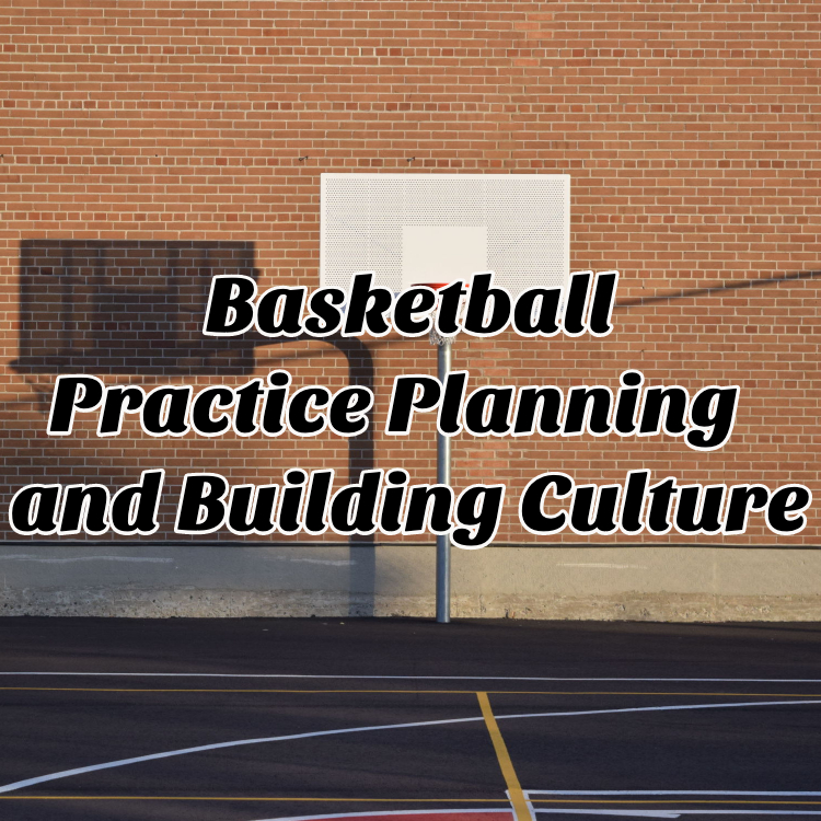 Basketball planning and basketball culture