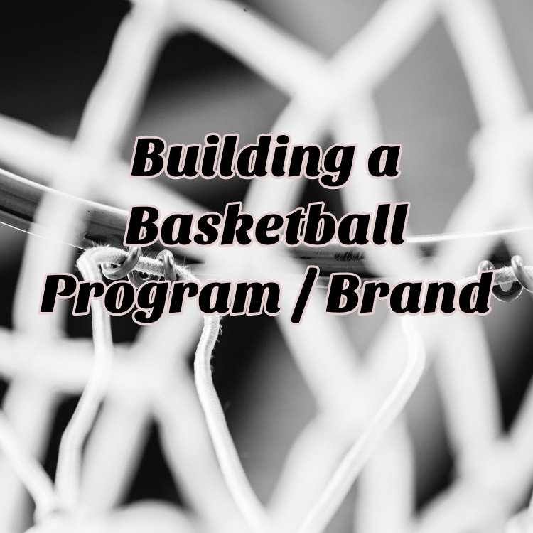 Building a Basketball program and culture