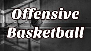 Offensive Basketball