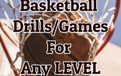 Basketball Drills and Games for any Level
