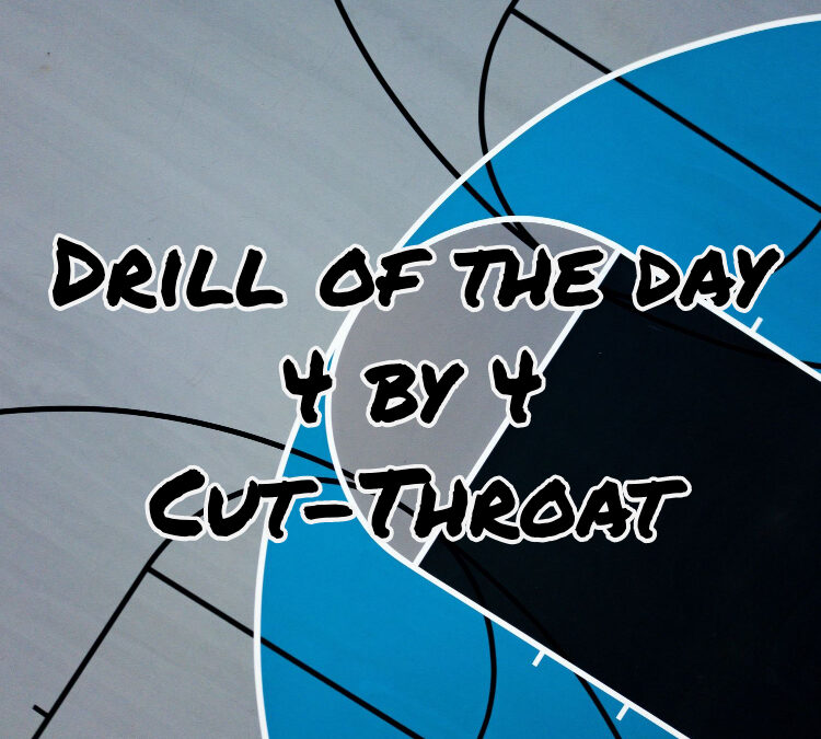Drill of the  Day ( 4 by 4 Cut Throat)